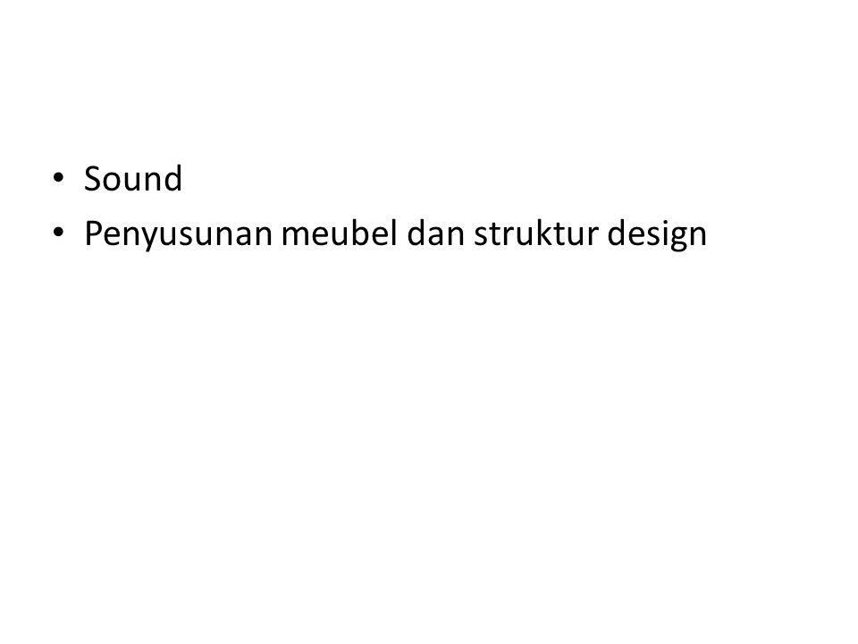Sound Penyusunan meubel dan struktur design
