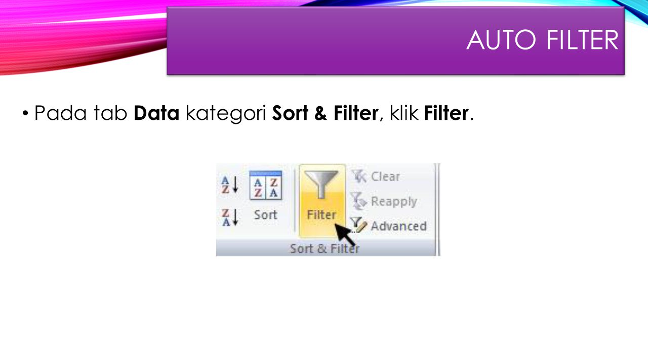 Auto FIlter Pada tab Data kategori Sort & Filter, klik Filter.