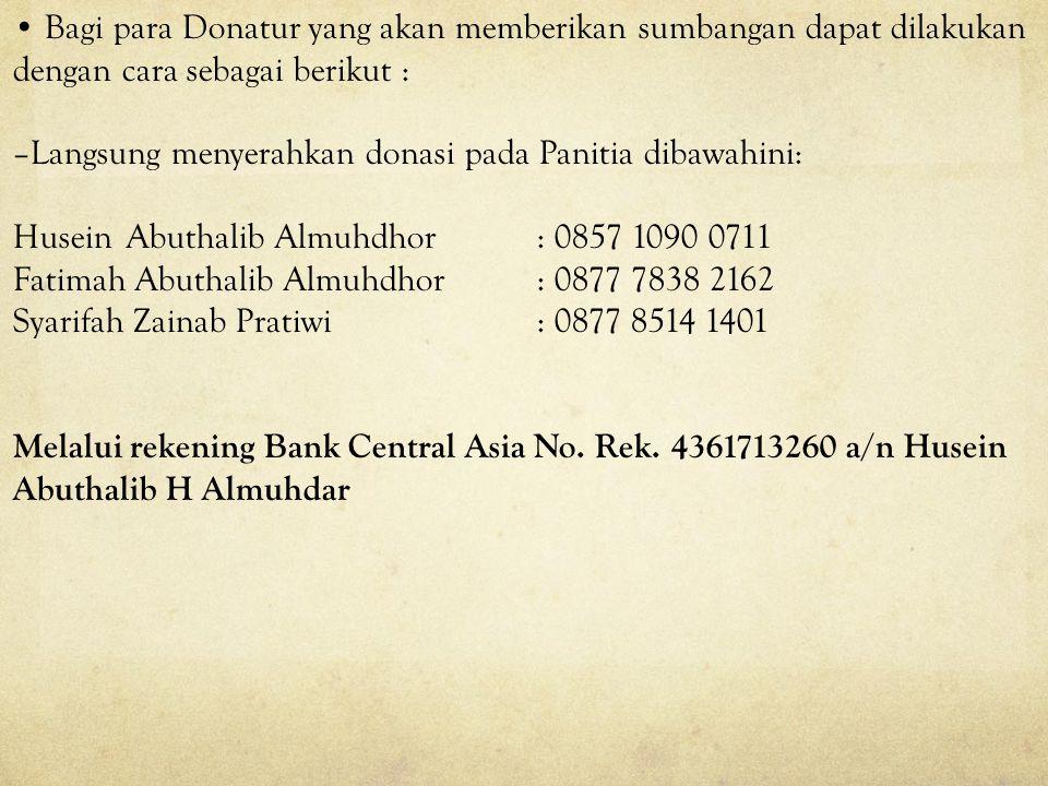 • Bagi para Donatur yang akan memberikan sumbangan dapat dilakukan dengan cara sebagai berikut :