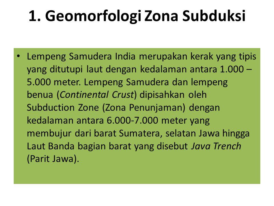 1. Geomorfologi Zona Subduksi