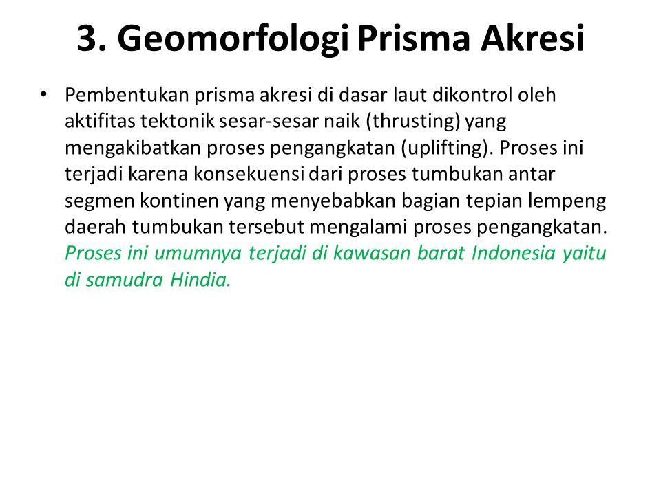3. Geomorfologi Prisma Akresi