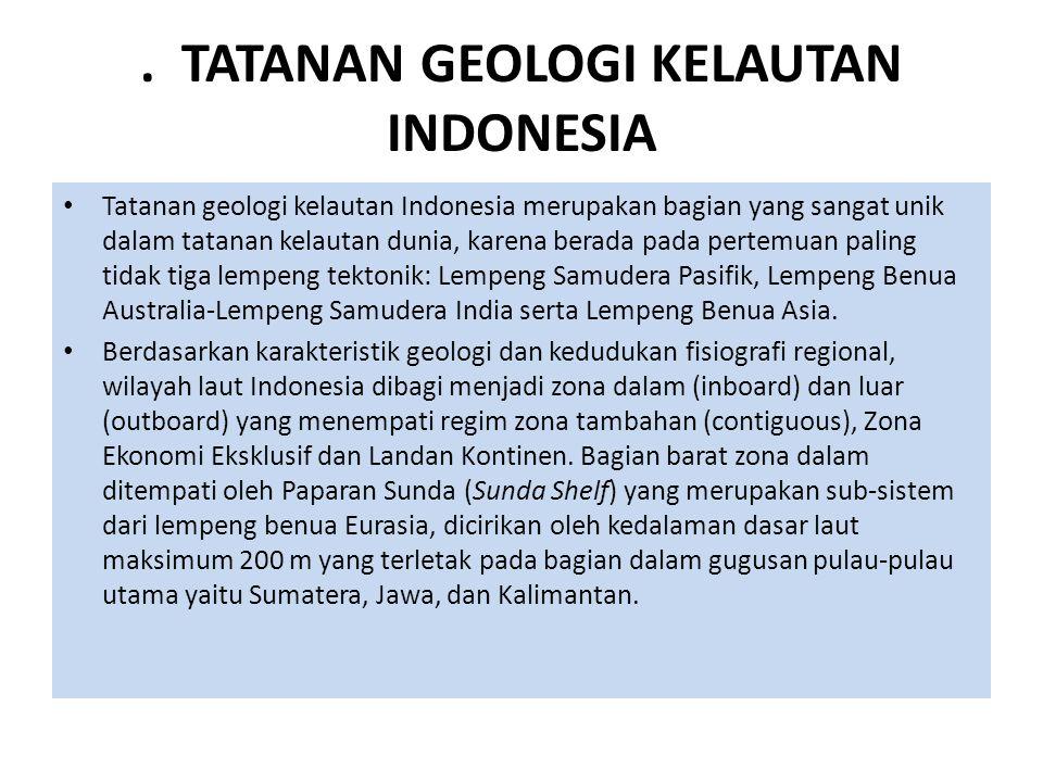 . TATANAN GEOLOGI KELAUTAN INDONESIA