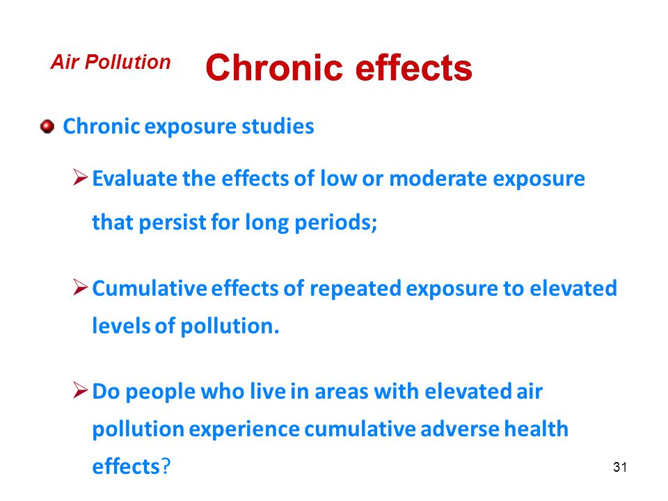 Chronic effects Chronic exposure studies