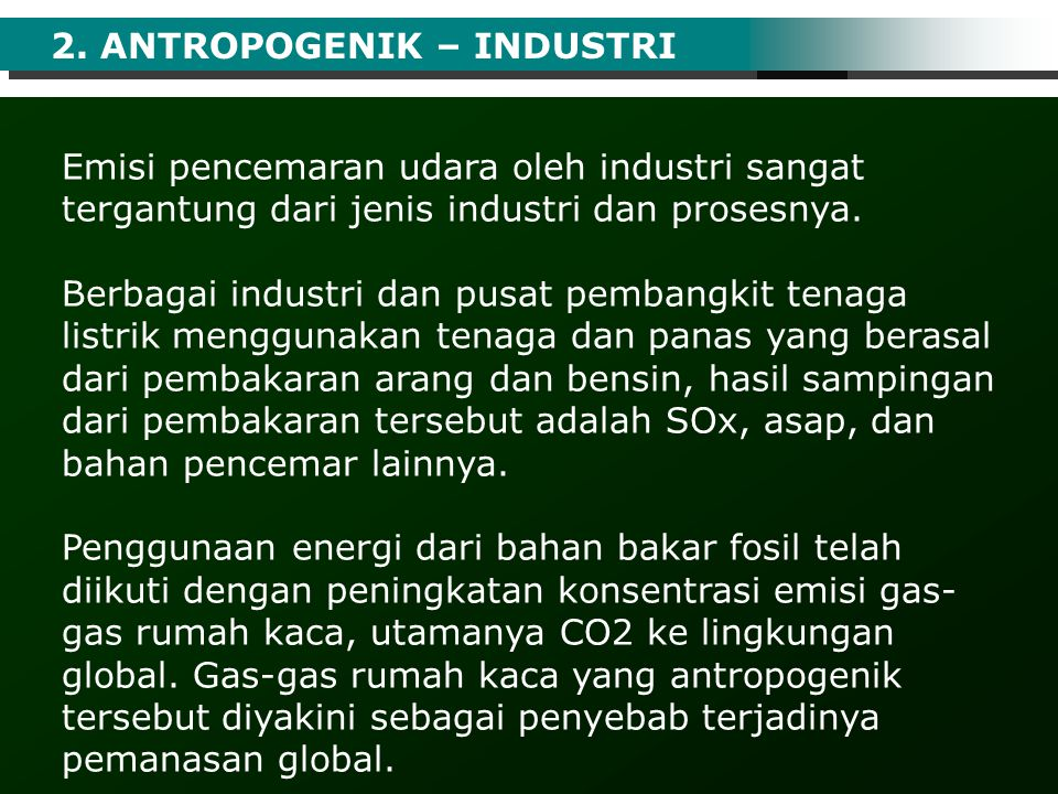 2. ANTROPOGENIK – INDUSTRI