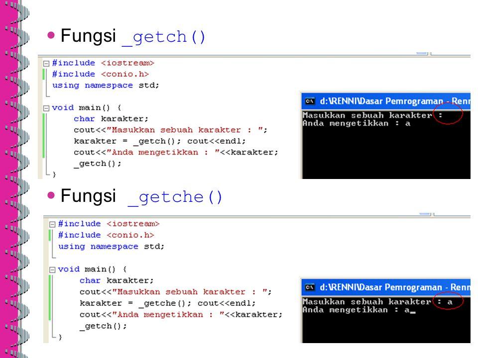 Fungsi _getch() Fungsi _getche()