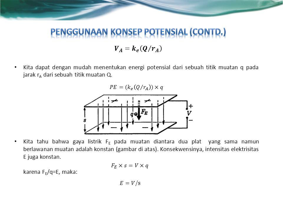 Penggunaan konsep potensial (contd.)