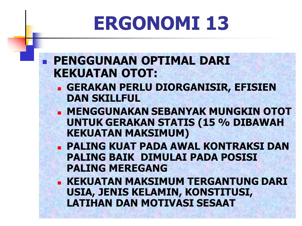 ERGONOMI 13 PENGGUNAAN OPTIMAL DARI KEKUATAN OTOT: