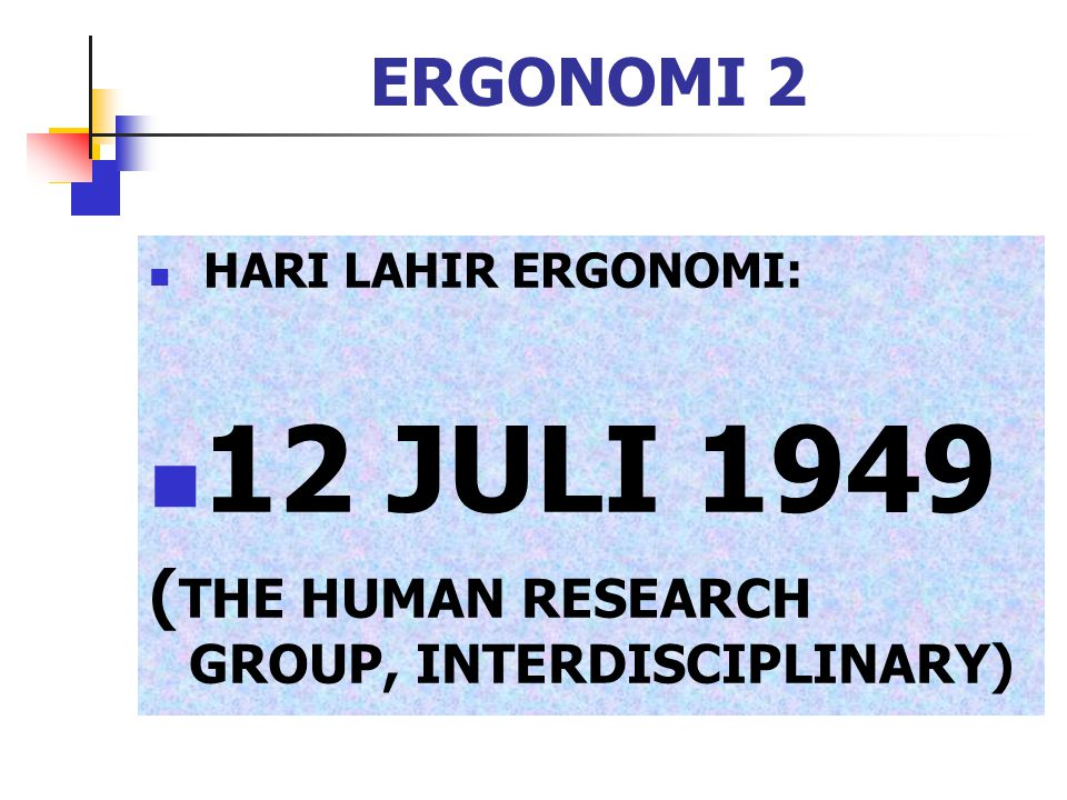 12 JULI 1949 ERGONOMI 2 (THE HUMAN RESEARCH GROUP, INTERDISCIPLINARY)