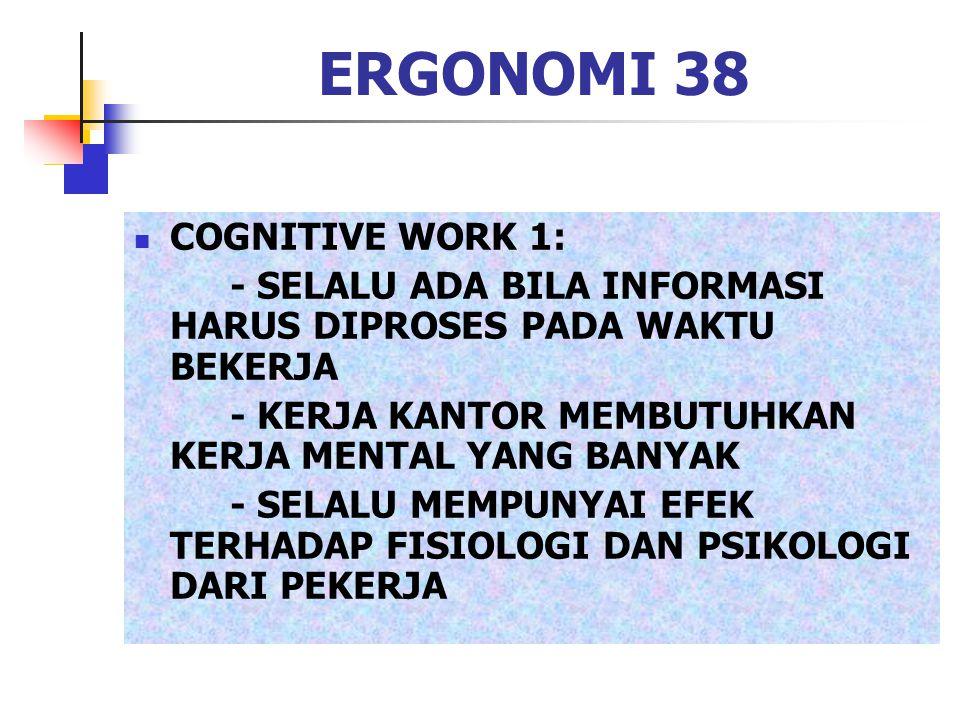 ERGONOMI 38 COGNITIVE WORK 1: