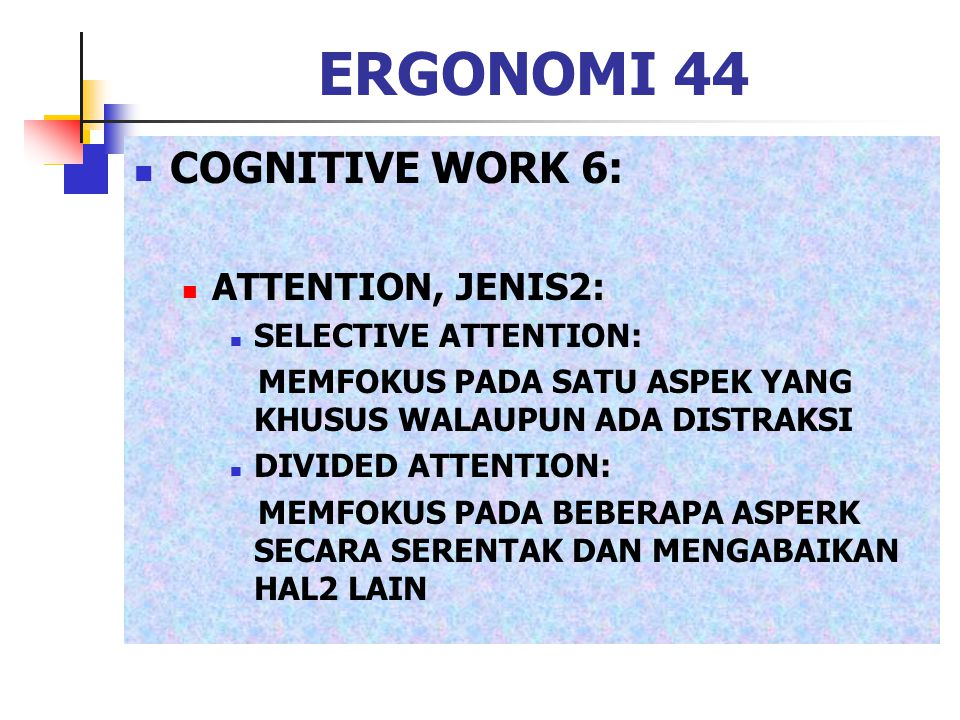 ERGONOMI 44 COGNITIVE WORK 6: ATTENTION, JENIS2: SELECTIVE ATTENTION: