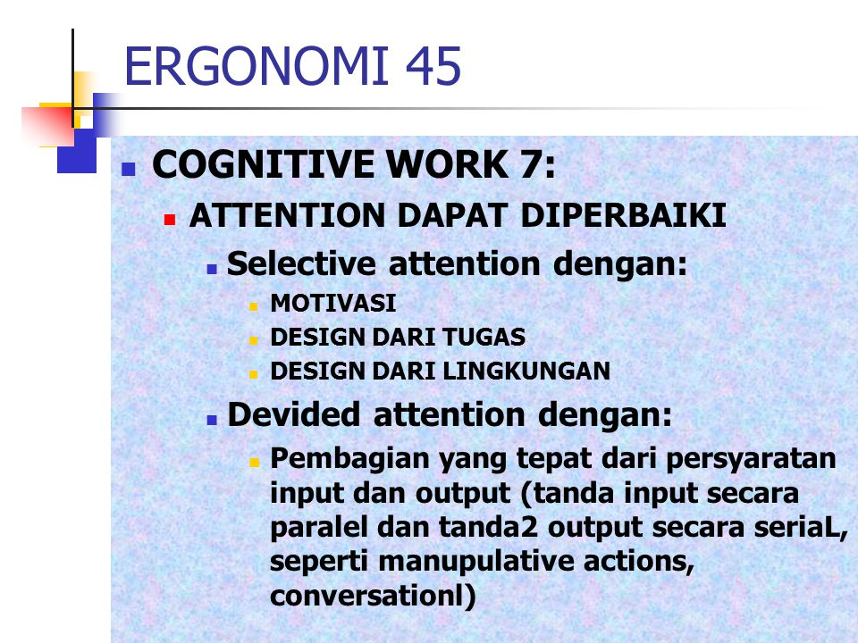 ERGONOMI 45 COGNITIVE WORK 7: ATTENTION DAPAT DIPERBAIKI