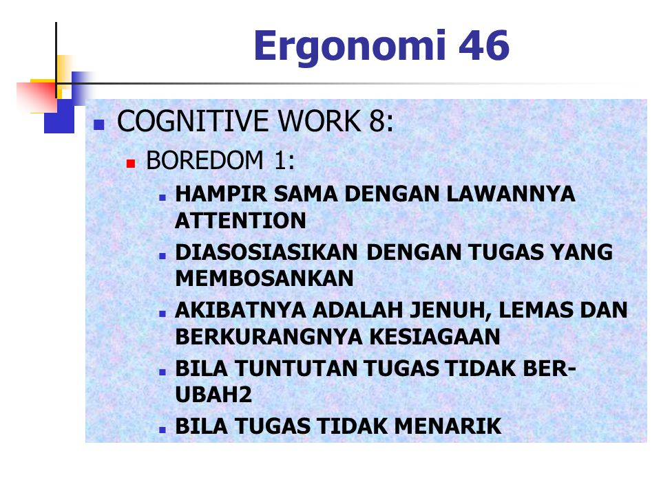 Ergonomi 46 COGNITIVE WORK 8: BOREDOM 1:
