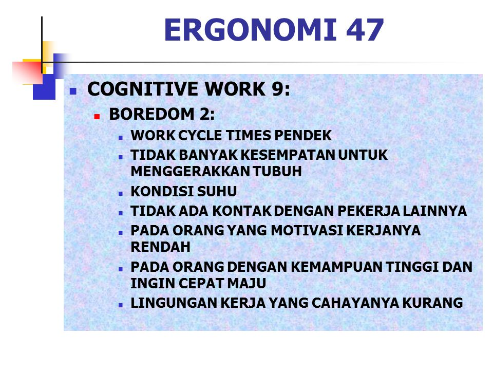 ERGONOMI 47 COGNITIVE WORK 9: BOREDOM 2: WORK CYCLE TIMES PENDEK