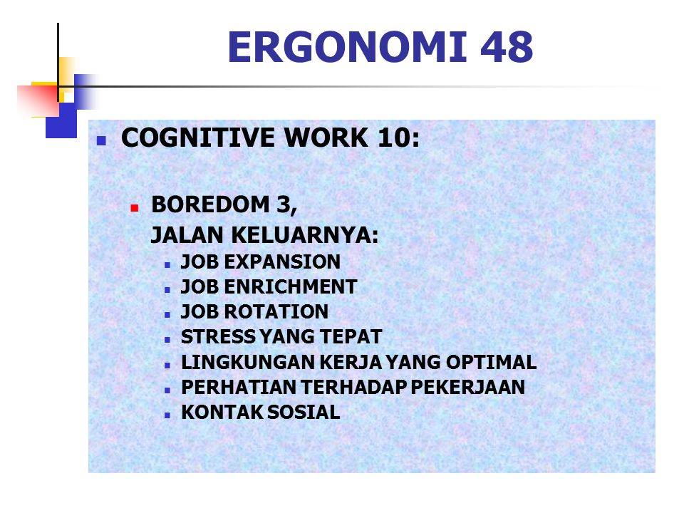 ERGONOMI 48 COGNITIVE WORK 10: BOREDOM 3, JALAN KELUARNYA: