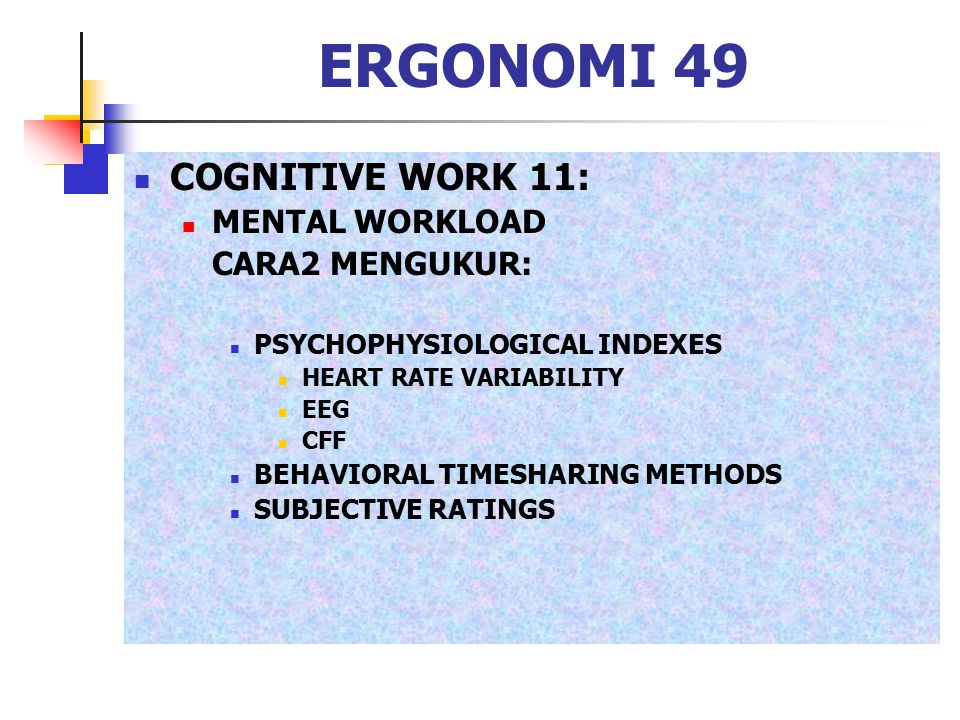ERGONOMI 49 COGNITIVE WORK 11: MENTAL WORKLOAD CARA2 MENGUKUR:
