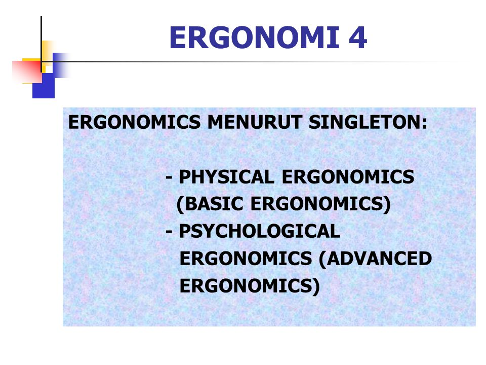 ERGONOMI 4 ERGONOMICS MENURUT SINGLETON: - PHYSICAL ERGONOMICS