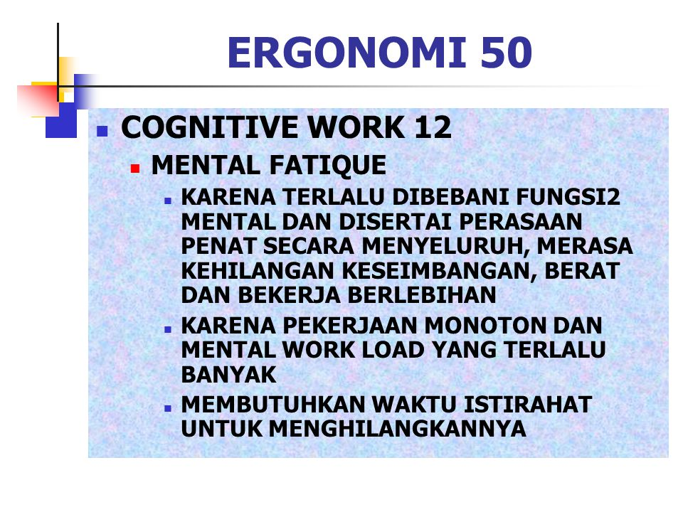ERGONOMI 50 COGNITIVE WORK 12 MENTAL FATIQUE