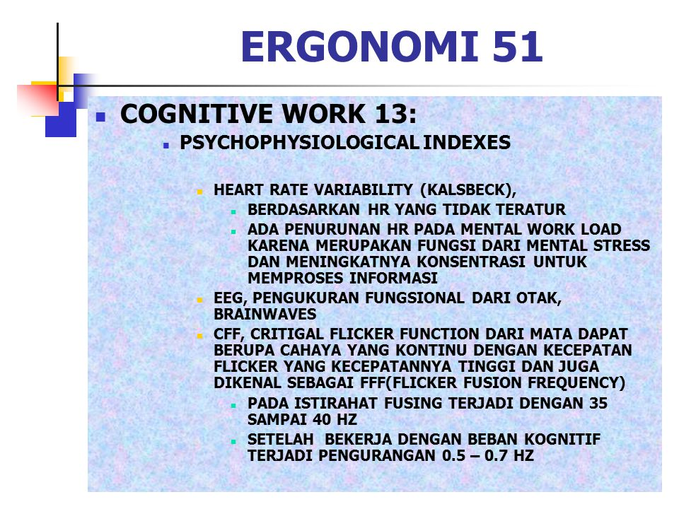 ERGONOMI 51 COGNITIVE WORK 13: PSYCHOPHYSIOLOGICAL INDEXES