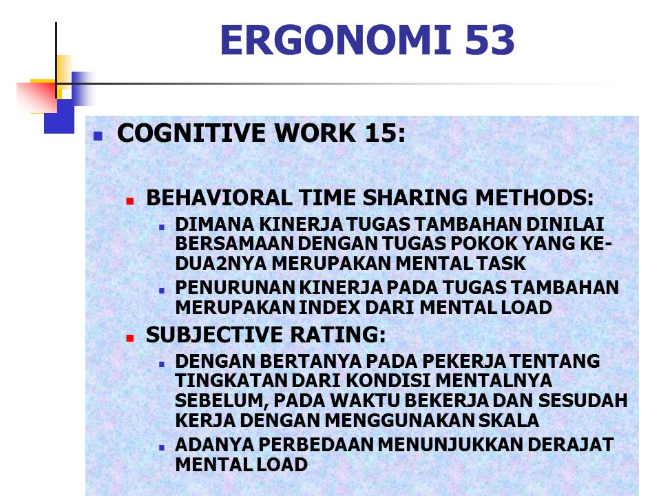 ERGONOMI 53 COGNITIVE WORK 15: BEHAVIORAL TIME SHARING METHODS: