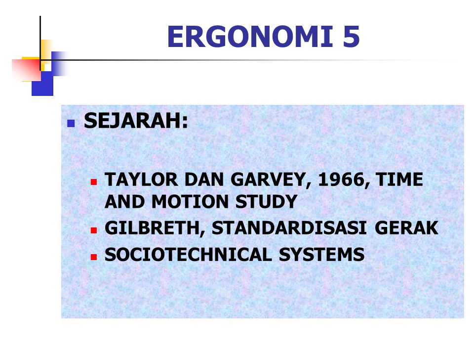 ERGONOMI 5 SEJARAH: TAYLOR DAN GARVEY, 1966, TIME AND MOTION STUDY