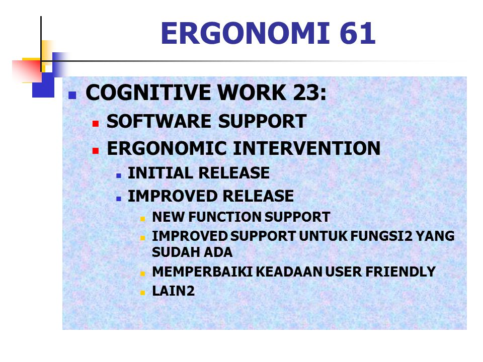 ERGONOMI 61 COGNITIVE WORK 23: SOFTWARE SUPPORT ERGONOMIC INTERVENTION