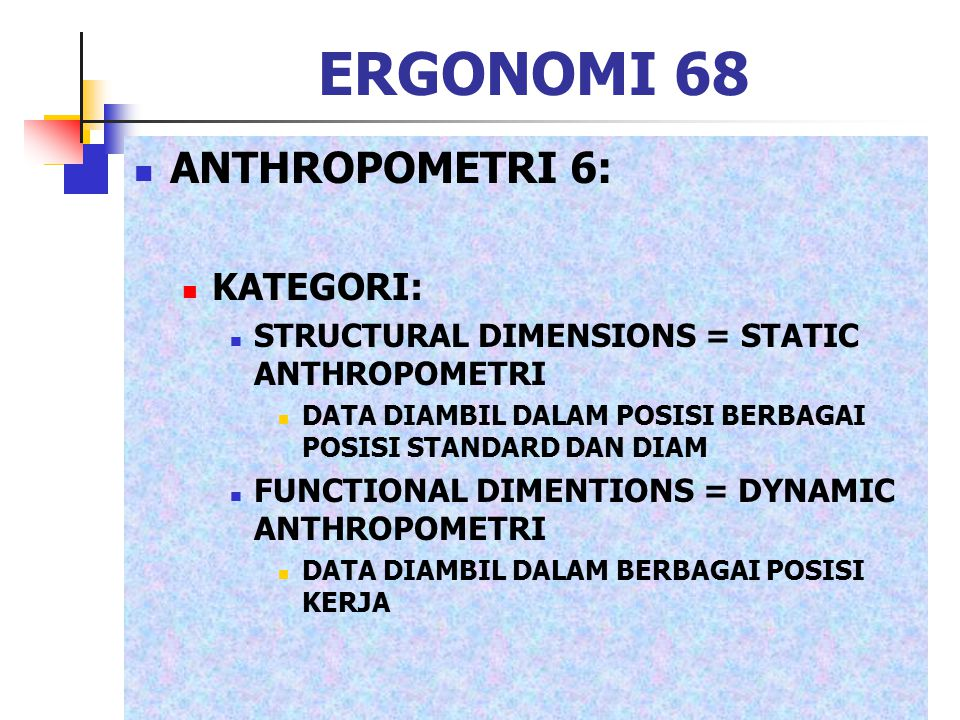 ERGONOMI 68 ANTHROPOMETRI 6: KATEGORI: