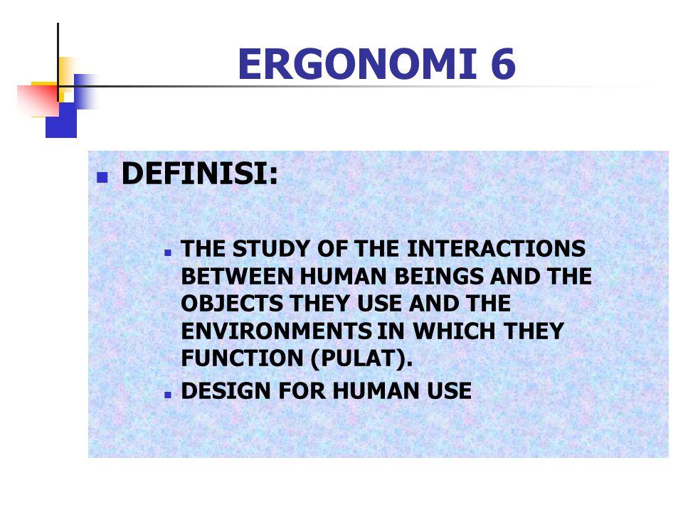 ERGONOMI 6 DEFINISI: