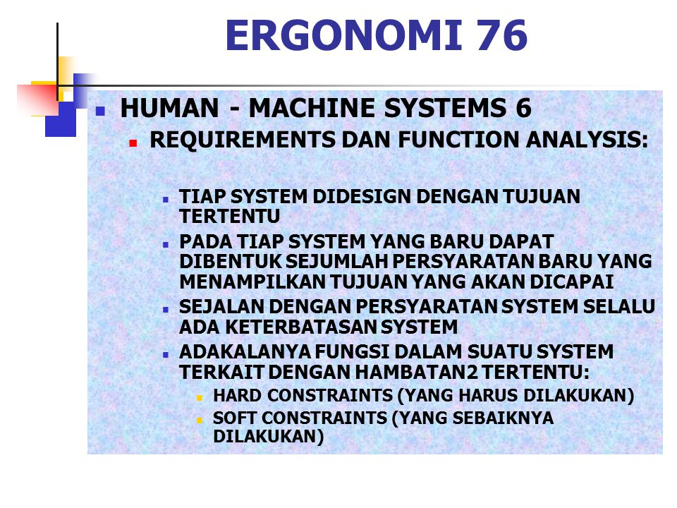 ERGONOMI 76 HUMAN - MACHINE SYSTEMS 6