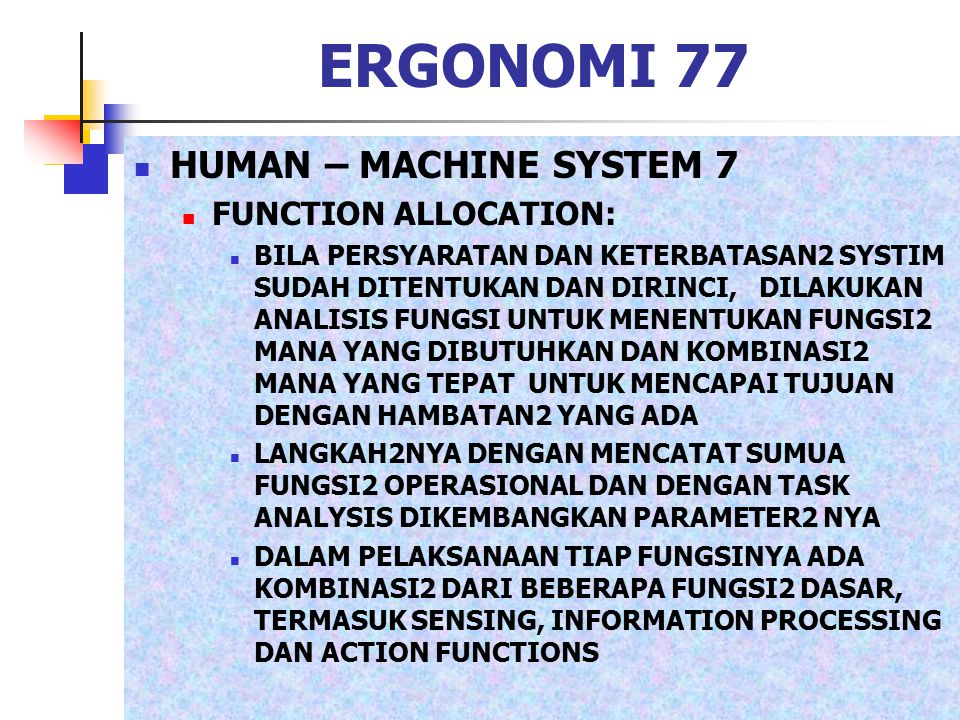 ERGONOMI 77 HUMAN – MACHINE SYSTEM 7 FUNCTION ALLOCATION: