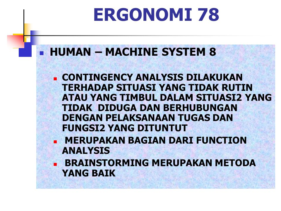 ERGONOMI 78 HUMAN – MACHINE SYSTEM 8