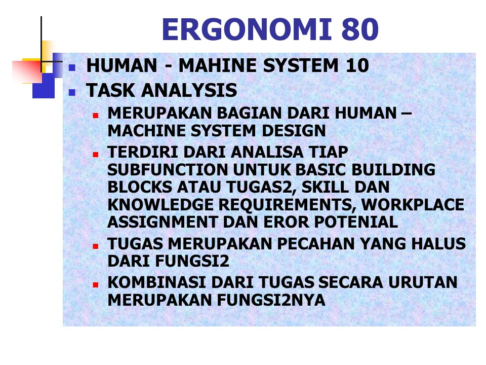 ERGONOMI 80 HUMAN - MAHINE SYSTEM 10 TASK ANALYSIS