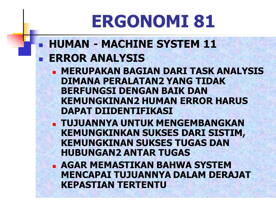ERGONOMI 81 HUMAN - MACHINE SYSTEM 11 ERROR ANALYSIS