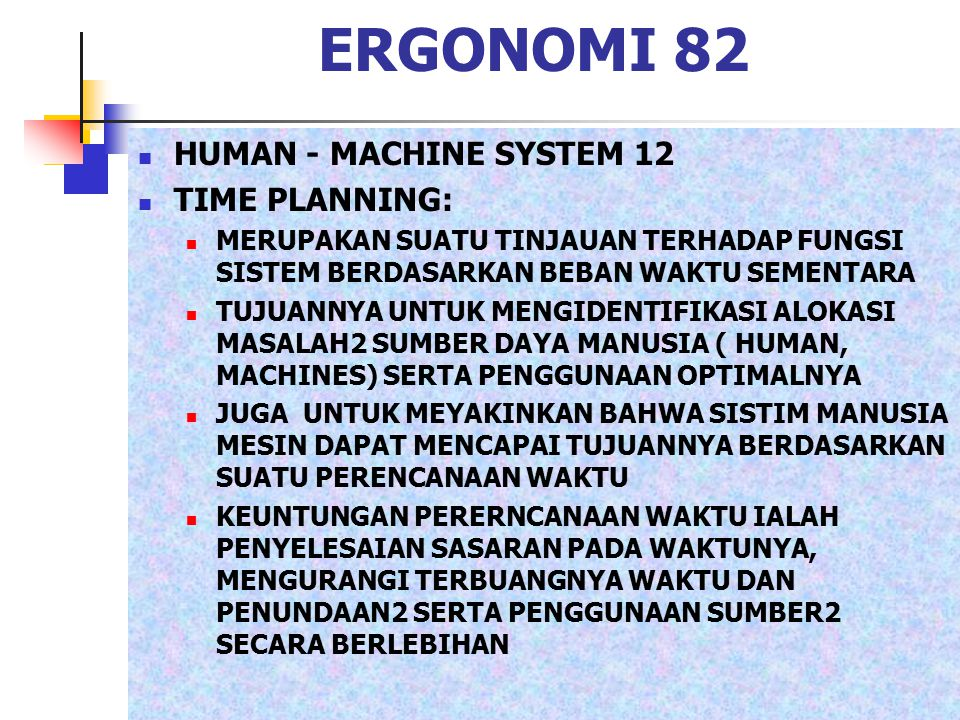 ERGONOMI 82 HUMAN - MACHINE SYSTEM 12 TIME PLANNING: