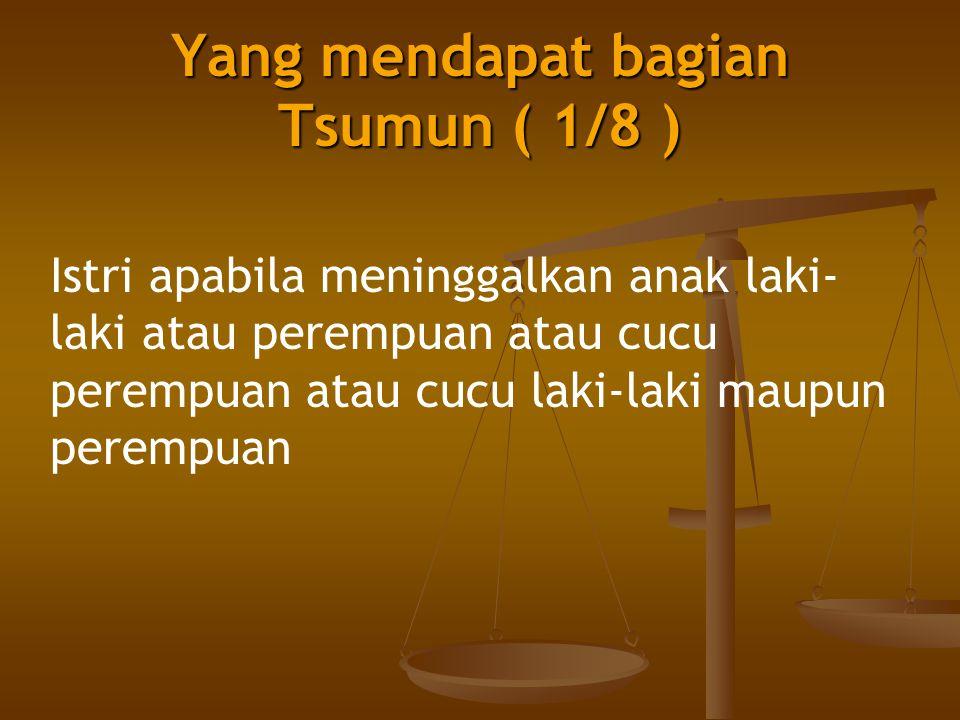 Yang mendapat bagian Tsumun ( 1/8 )