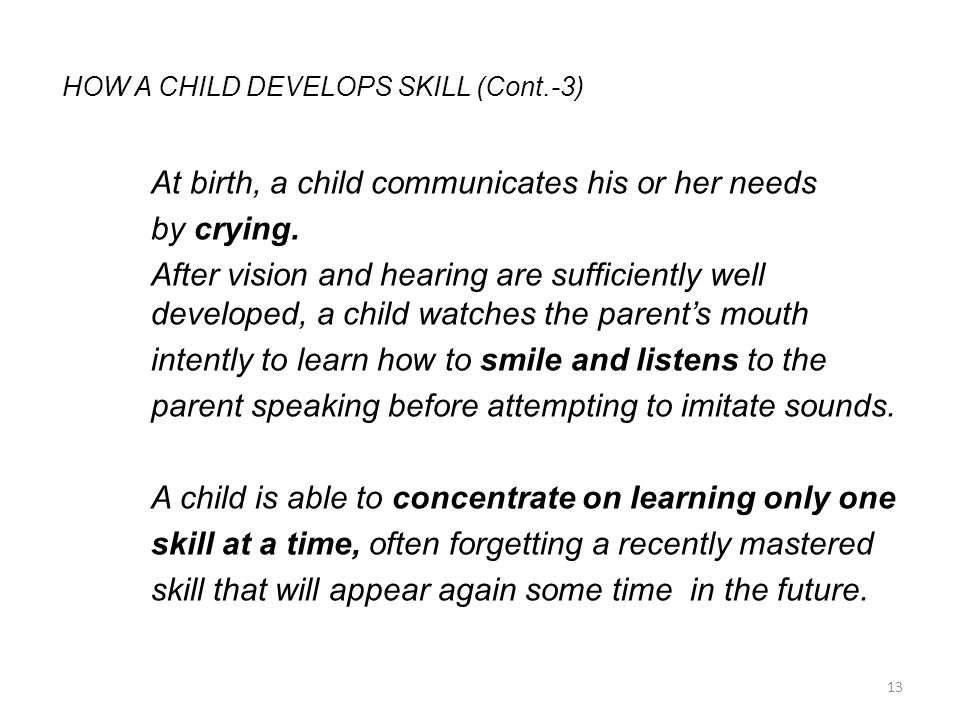 HOW A CHILD DEVELOPS SKILL (Cont.-3)