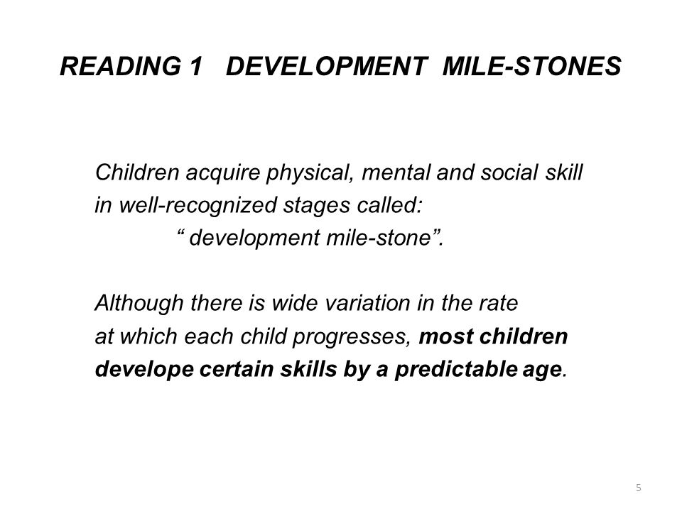 READING 1 DEVELOPMENT MILE-STONES
