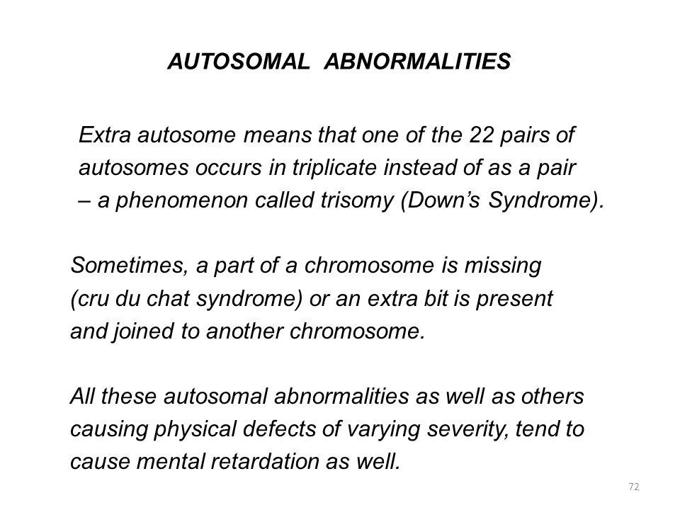 AUTOSOMAL ABNORMALITIES