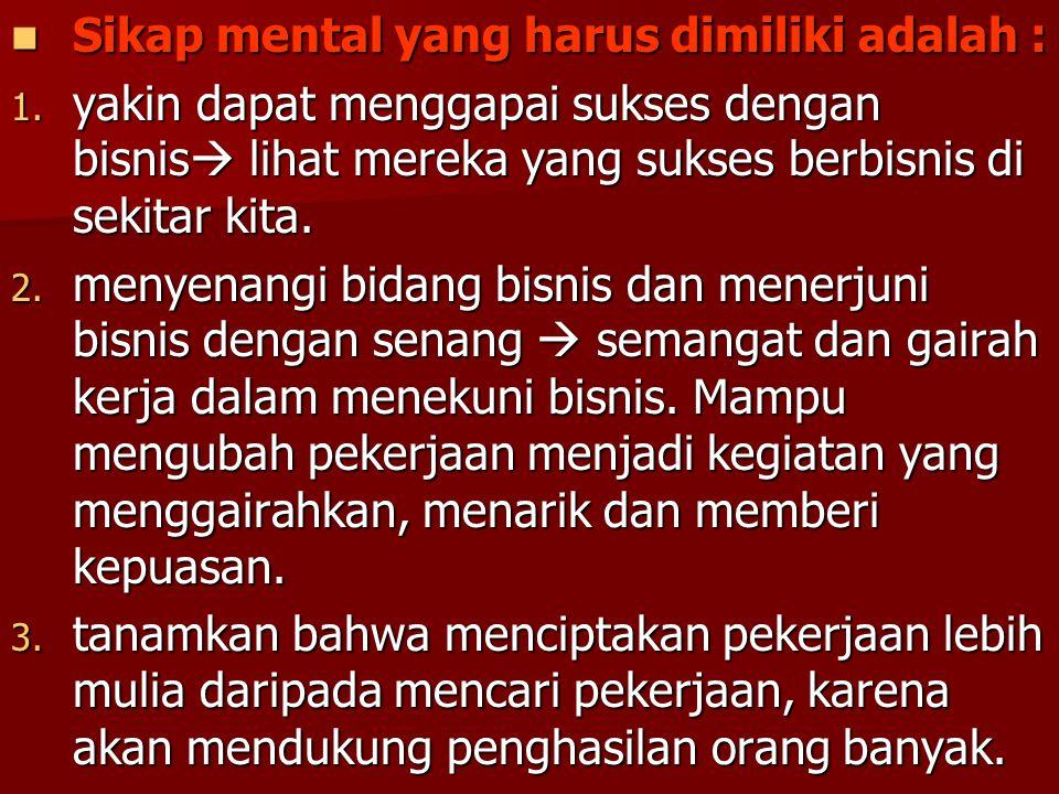 Sikap mental yang harus dimiliki adalah :