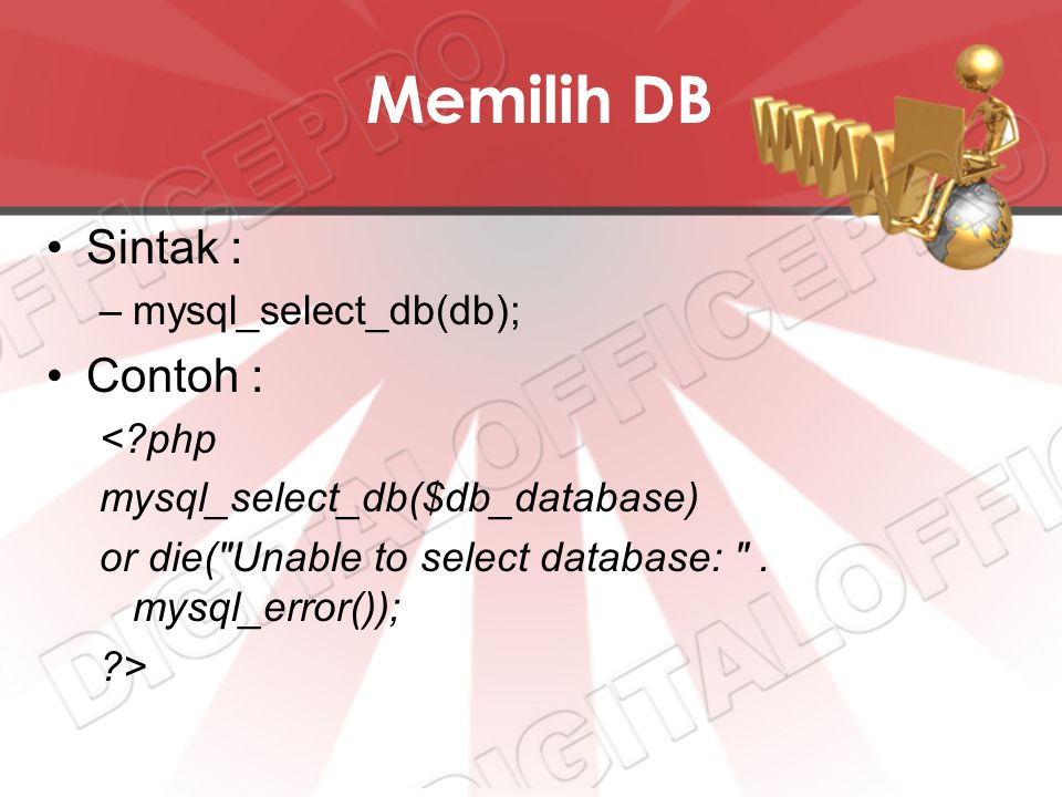 Memilih DB Sintak : Contoh : mysql_select_db(db); < php