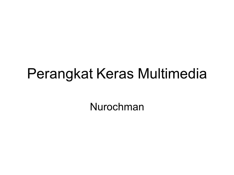 Perangkat Keras Multimedia