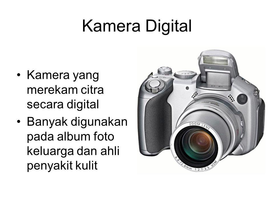 Kamera Digital Kamera yang merekam citra secara digital