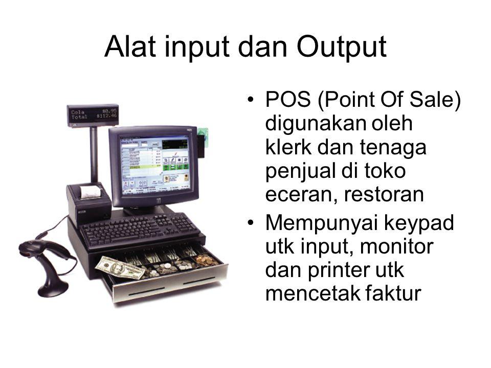 Alat input dan Output POS (Point Of Sale) digunakan oleh klerk dan tenaga penjual di toko eceran, restoran.