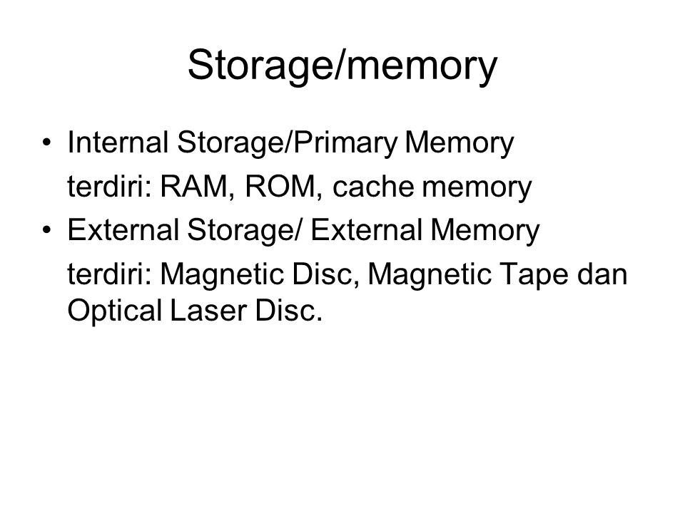 Storage/memory Internal Storage/Primary Memory