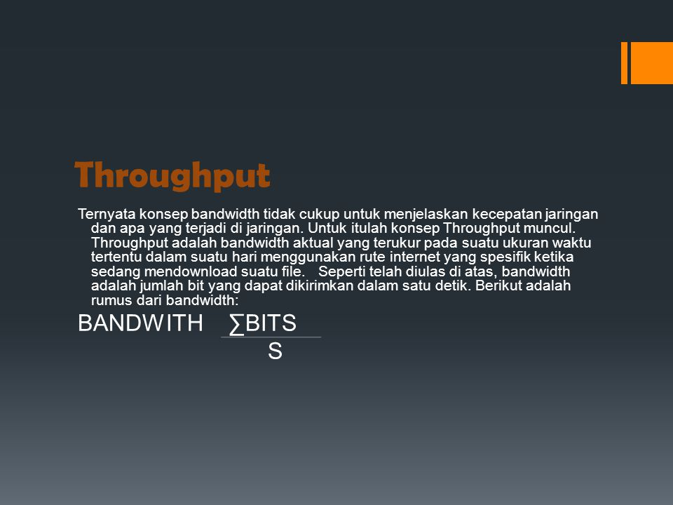 Throughput BANDWITH ∑BITS S