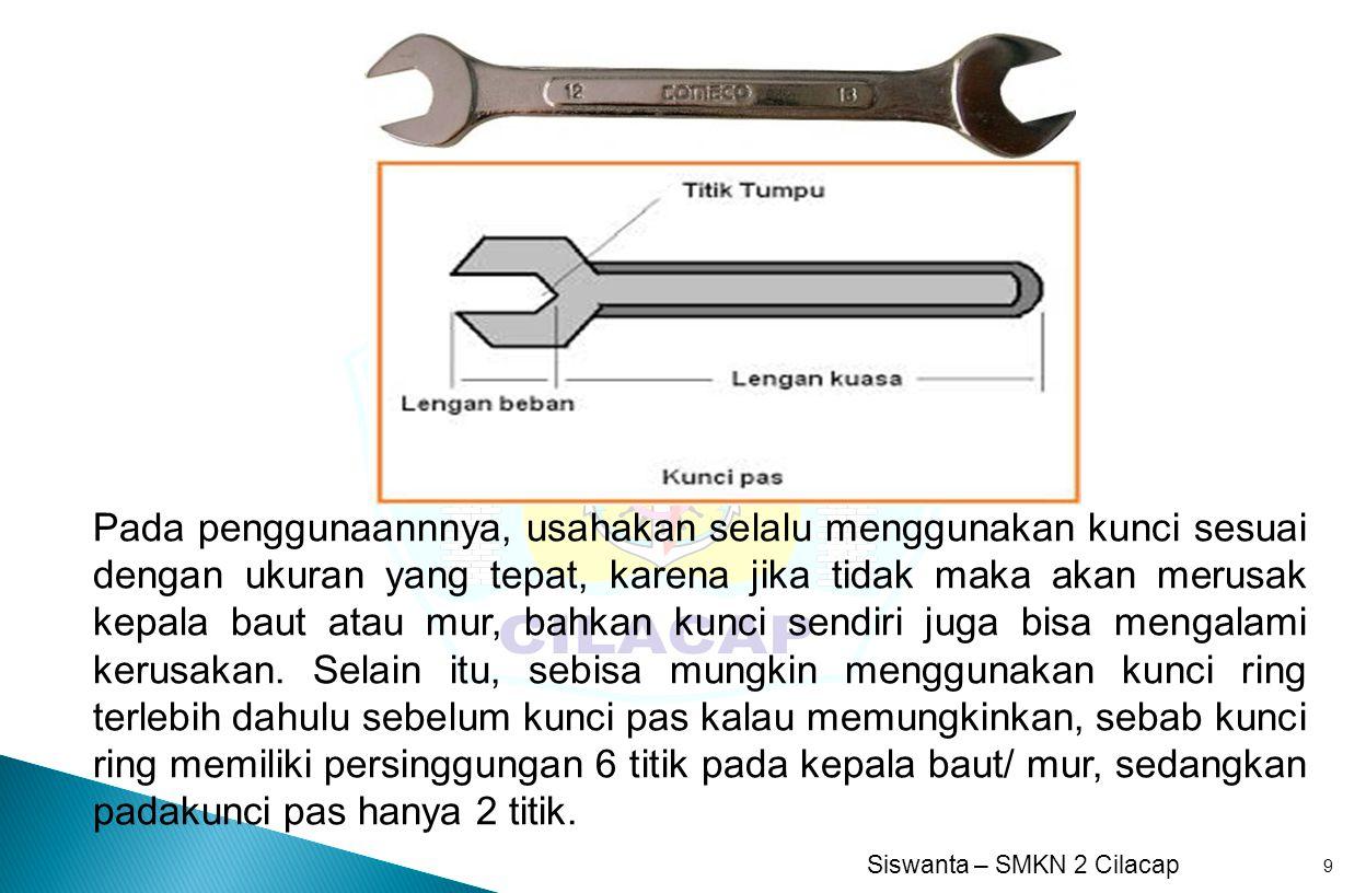 Pada penggunaannnya, usahakan selalu menggunakan kunci sesuai dengan ukuran yang tepat, karena jika tidak maka akan merusak kepala baut atau mur, bahkan kunci sendiri juga bisa mengalami kerusakan.