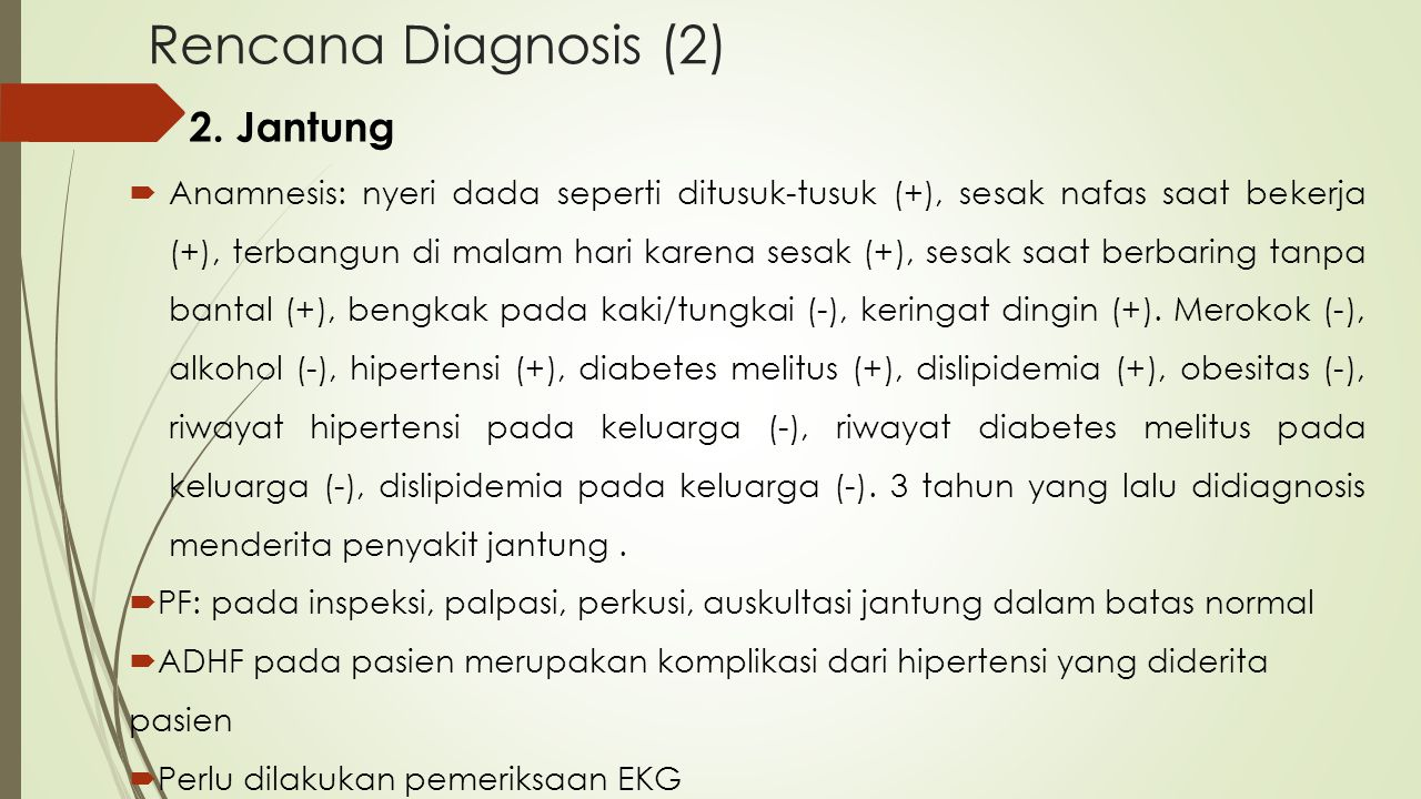Rencana Diagnosis (2) 2. Jantung
