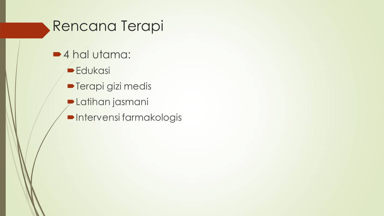 Rencana Terapi 4 hal utama: Edukasi Terapi gizi medis Latihan jasmani