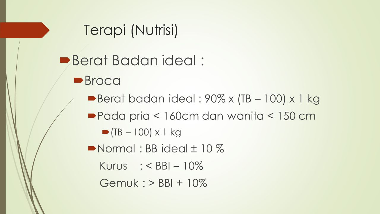 Terapi (Nutrisi) Berat Badan ideal : Broca