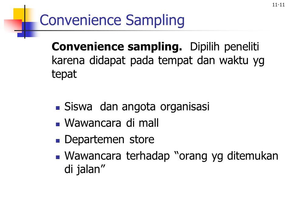 Convenience Sampling Convenience sampling. Dipilih peneliti karena didapat pada tempat dan waktu yg tepat.