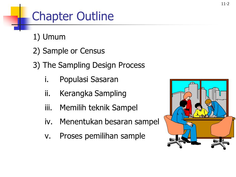Chapter Outline 1) Umum 2) Sample or Census